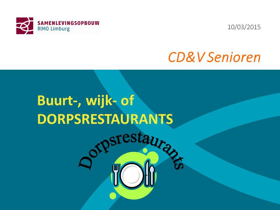 10/03/2015 CD&V Senioren Buurt-, wijk- of DORPSRESTAURANTS