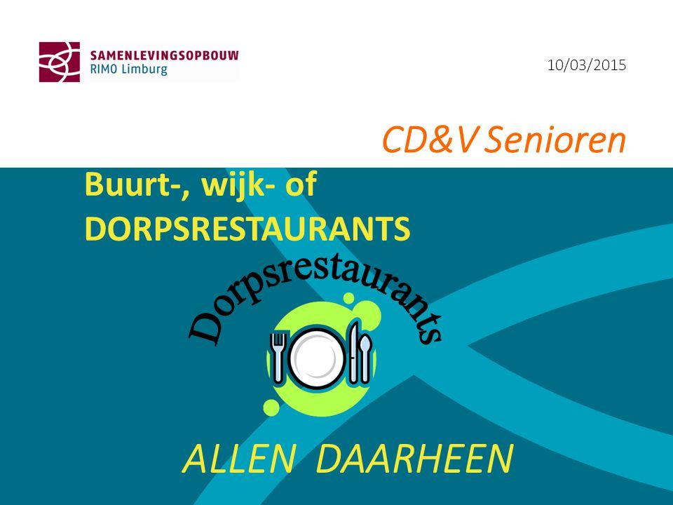 10/03/2015 CD&V Senioren Buurt-, wijk- of DORPSRESTAURANTS ALLEN DAARHEEN
