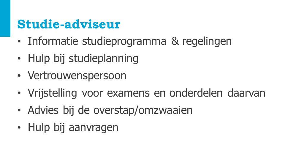 Studie-adviseur Informatie studieprogramma & regelingen Hulp bij studieplanning Vertrouwenspersoon Vrijstelling voor examens en onderdelen daarvan Advies bij de overstap/omzwaaien Hulp bij aanvragen