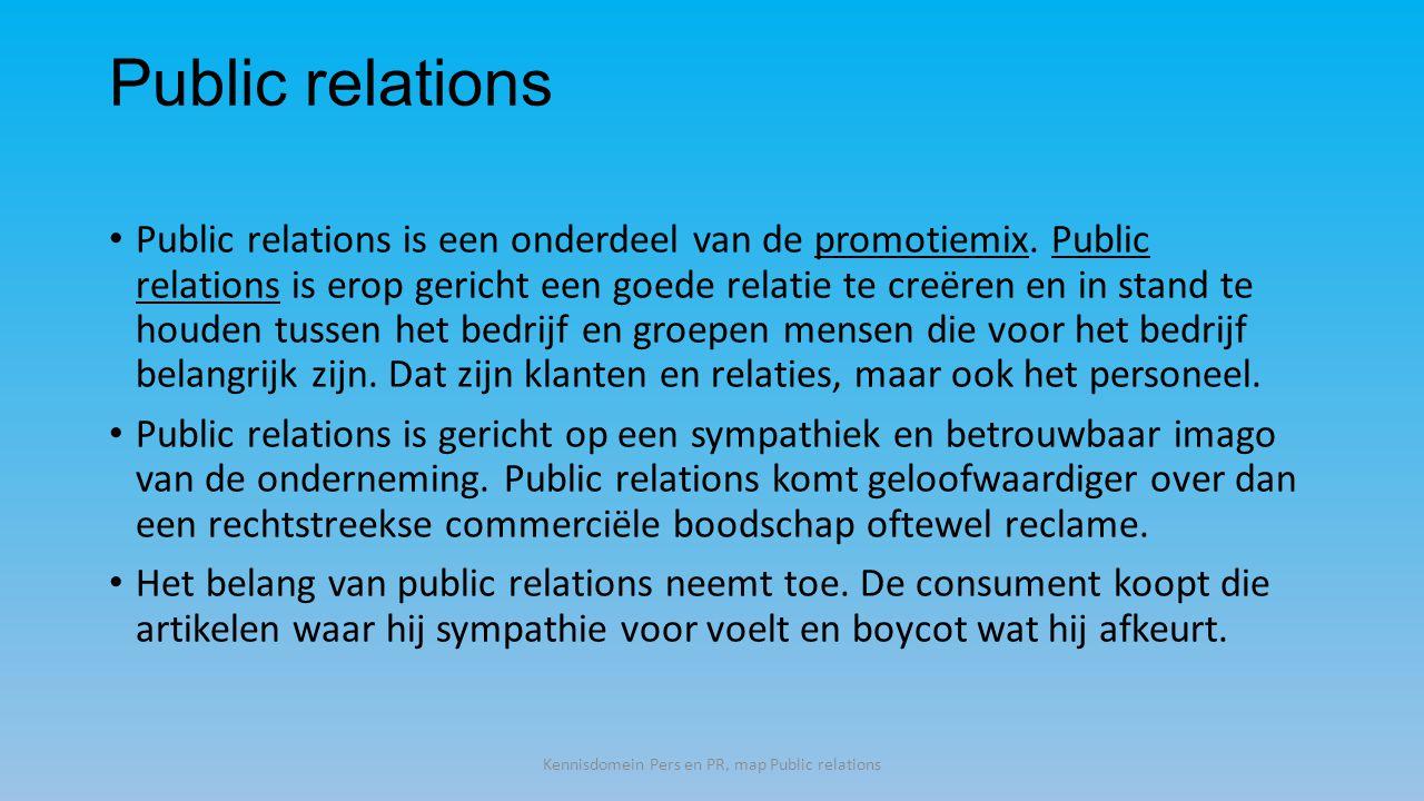 Public relations Public relations is een onderdeel van de promotiemix.