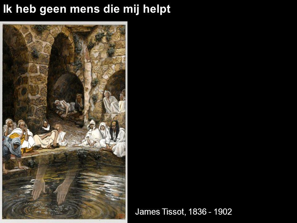 Ik heb geen mens die mij helpt James Tissot, 1836 - 1902