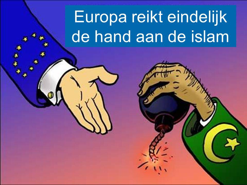 Europa reikt eindelijk de hand aan de islam
