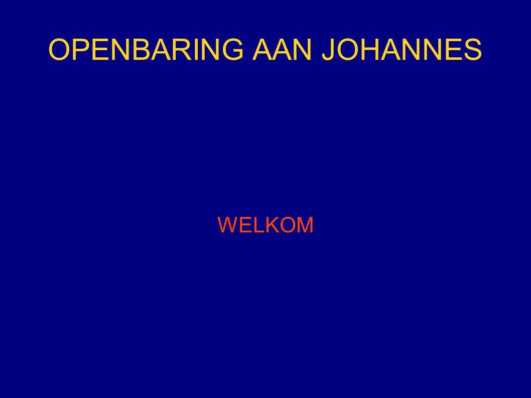 OPENBARING AAN JOHANNES WELKOM