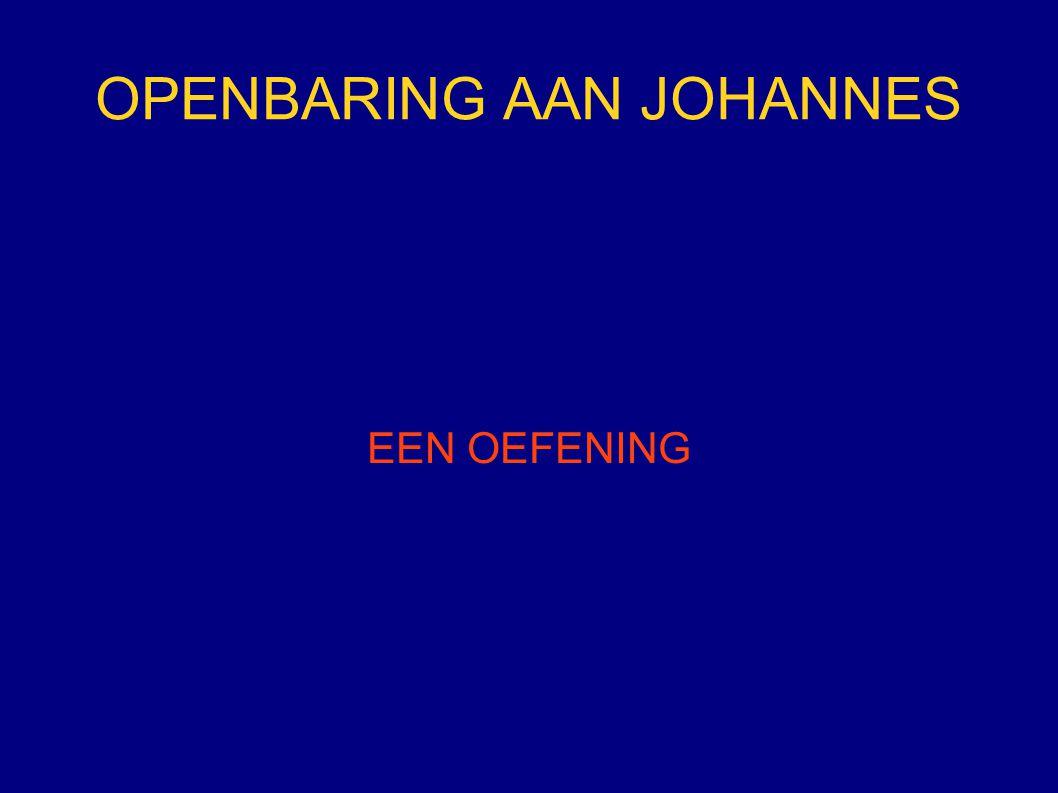OPENBARING AAN JOHANNES EEN OEFENING