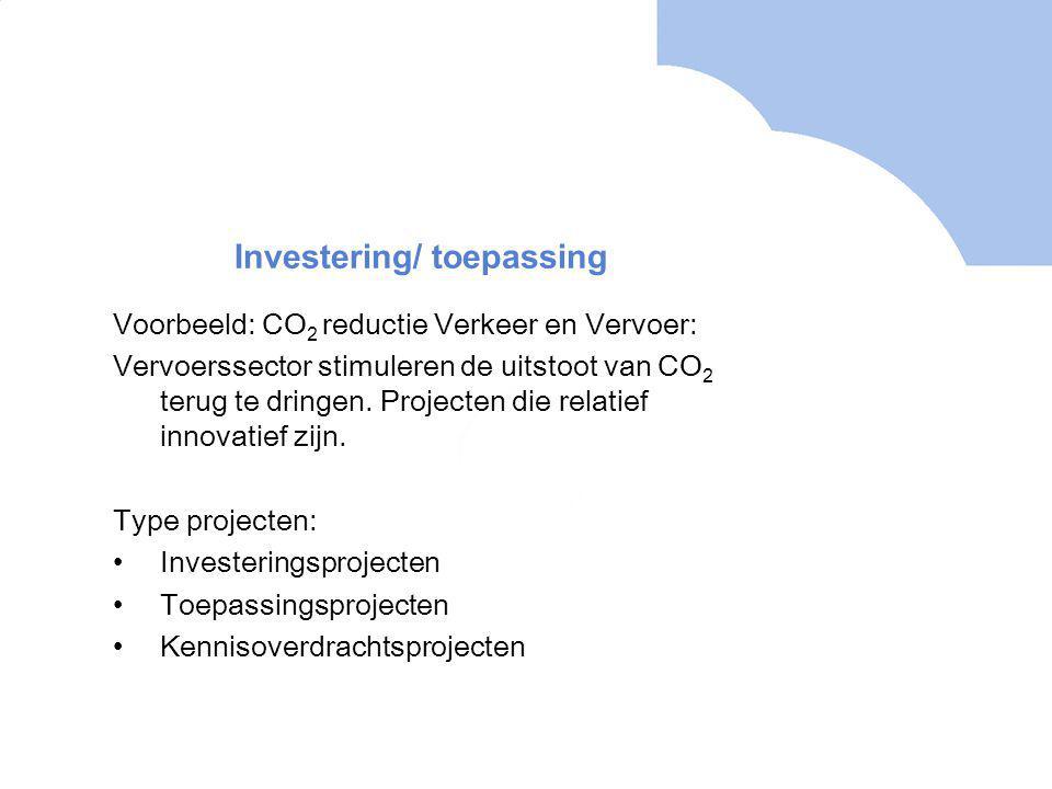 Voorbeeld: CO 2 reductie Verkeer en Vervoer: Vervoerssector stimuleren de uitstoot van CO 2 terug te dringen.