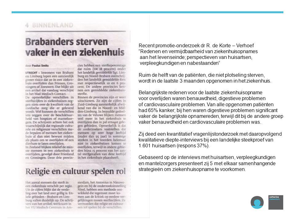 """3 Recent promotie-onderzoek dr R. de Korte – Verhoef """"Redenen en vermijdbaarheid van ziekenhuisopnames aan het levenseinde; perspectieven van huisarts"""