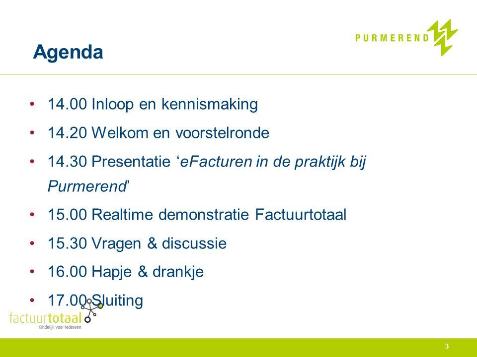 Agenda 14.00 Inloop en kennismaking 14.20 Welkom en voorstelronde 14.30 Presentatie 'eFacturen in de praktijk bij Purmerend' 15.00 Realtime demonstrat