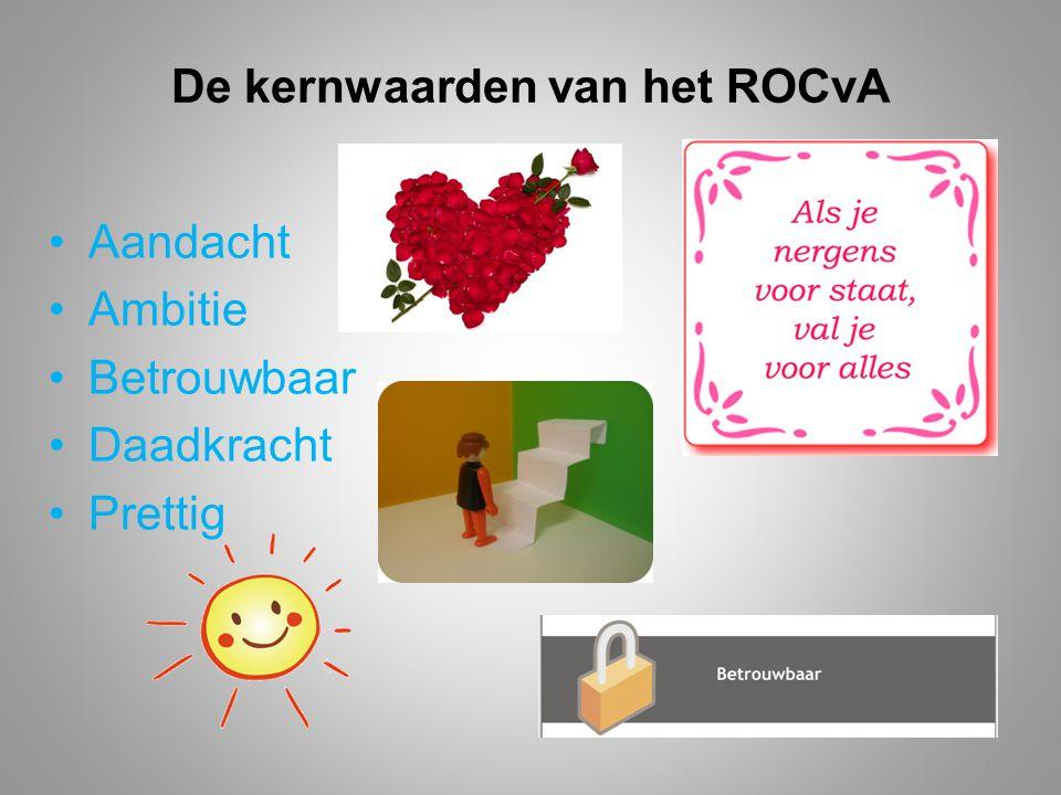 De kernwaarden van het ROCvA Aandacht Ambitie Betrouwbaar Daadkracht Prettig