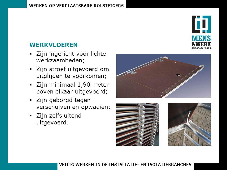 WERKEN OP VERPLAATSBARE ROLSTEIGERS VEILIG WERKEN IN DE INSTALLATIE- EN ISOLATIEBRANCHES LEUNINGWERK  Is aangebracht rondom de werkvloeren;  Bestaat uit bovenleuning, tussenleuning en kantplank;  De bovenleuning is aangebracht op minimaal 1,00 m;  De tussenleuning is aangebracht met een maximale tussenbreedte van 0,47 m;  De kantplank is tenminste 0,15 m hoog.