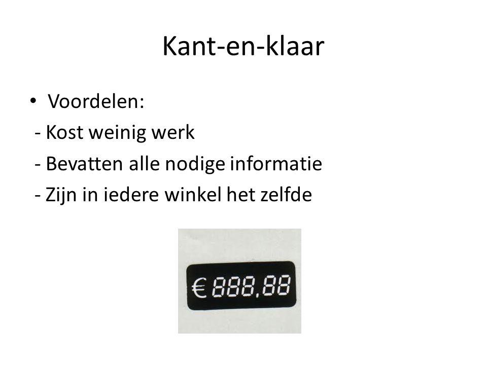 Kant-en-klaar Voordelen: - Kost weinig werk - Bevatten alle nodige informatie - Zijn in iedere winkel het zelfde