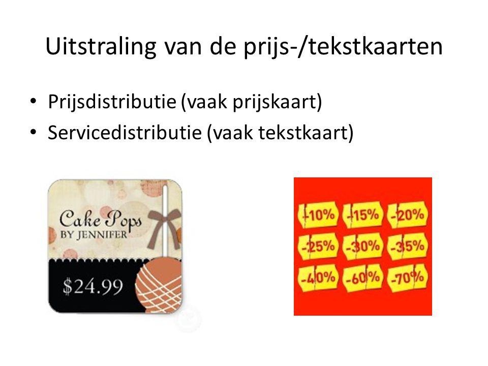 Uitstraling van de prijs-/tekstkaarten Prijsdistributie (vaak prijskaart) Servicedistributie (vaak tekstkaart)