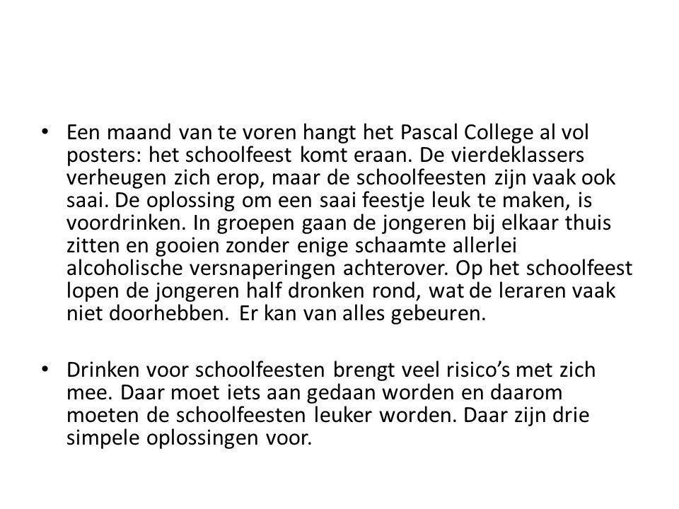 Een maand van te voren hangt het Pascal College al vol posters: het schoolfeest komt eraan.