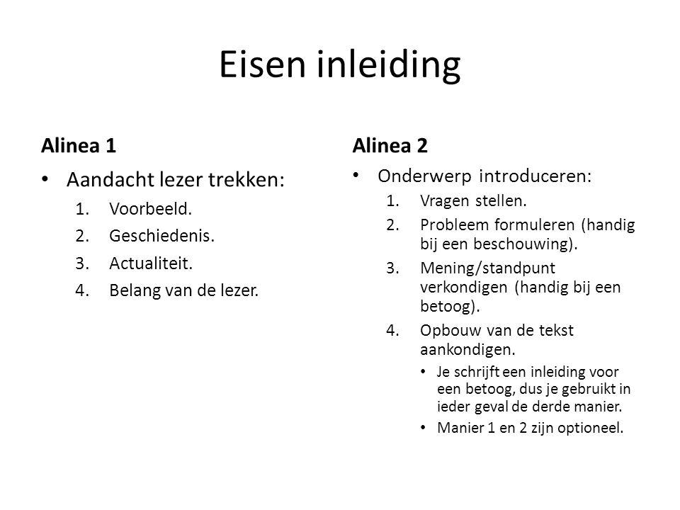 Eisen inleiding Alinea 1 Aandacht lezer trekken: 1.Voorbeeld.