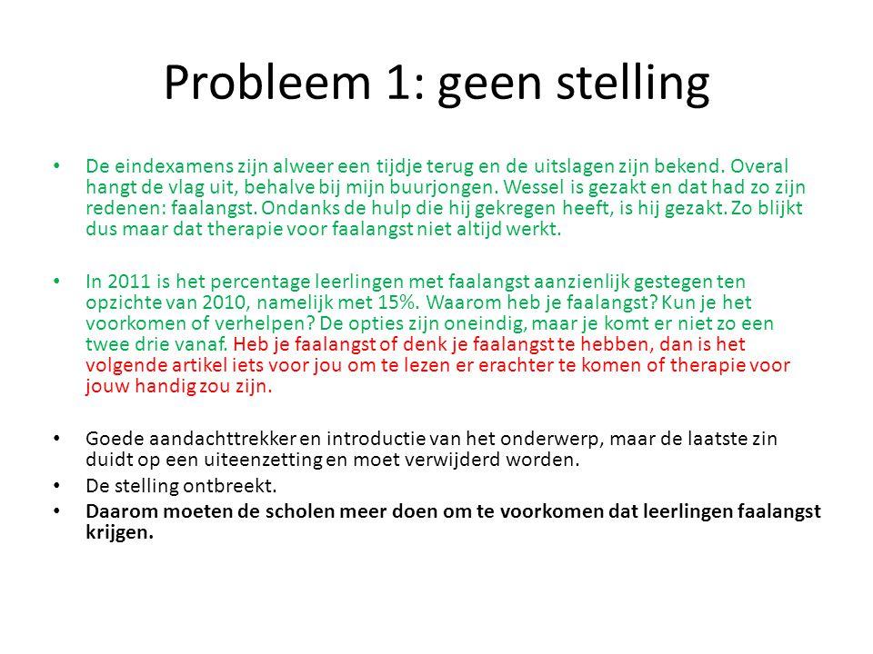 Probleem 1: geen stelling De eindexamens zijn alweer een tijdje terug en de uitslagen zijn bekend.