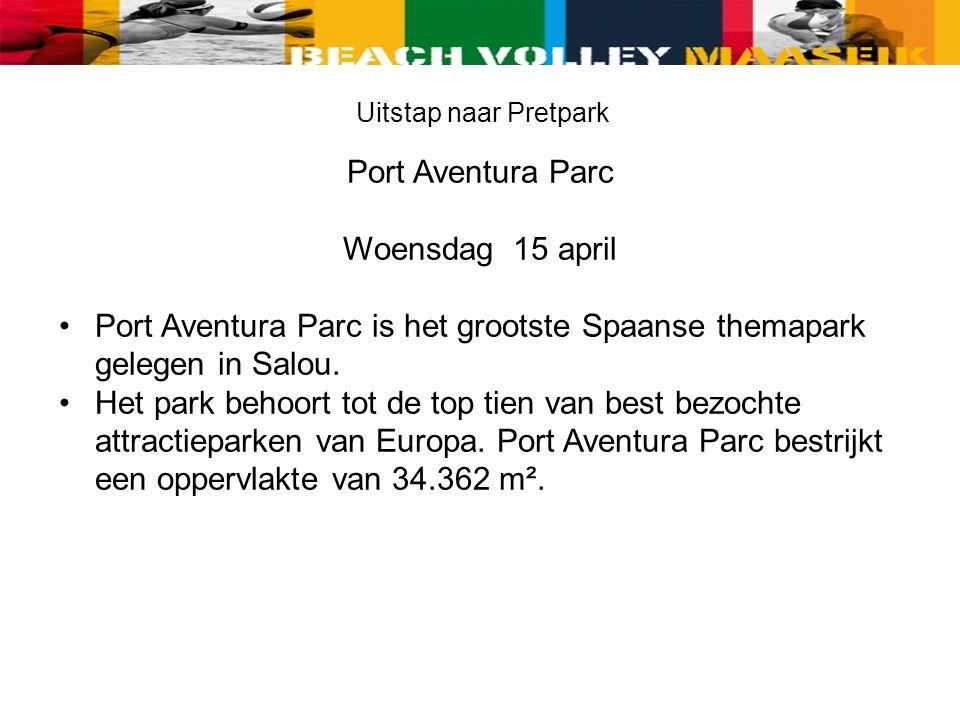Uitstap naar Pretpark Port Aventura Parc Woensdag 15 april Port Aventura Parc is het grootste Spaanse themapark gelegen in Salou.