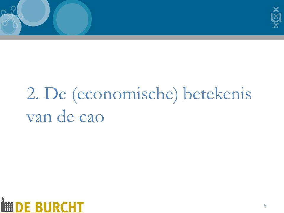 2. De (economische) betekenis van de cao 10