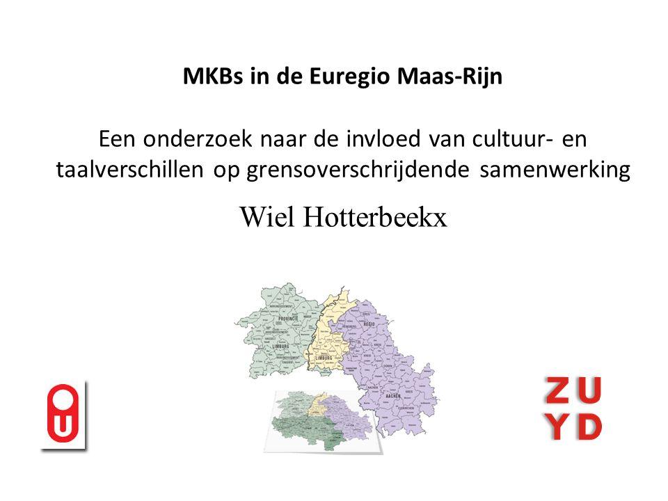 MKBs in de Euregio Maas-Rijn Een onderzoek naar de invloed van cultuur- en taalverschillen op grensoverschrijdende samenwerking Wiel Hotterbeekx