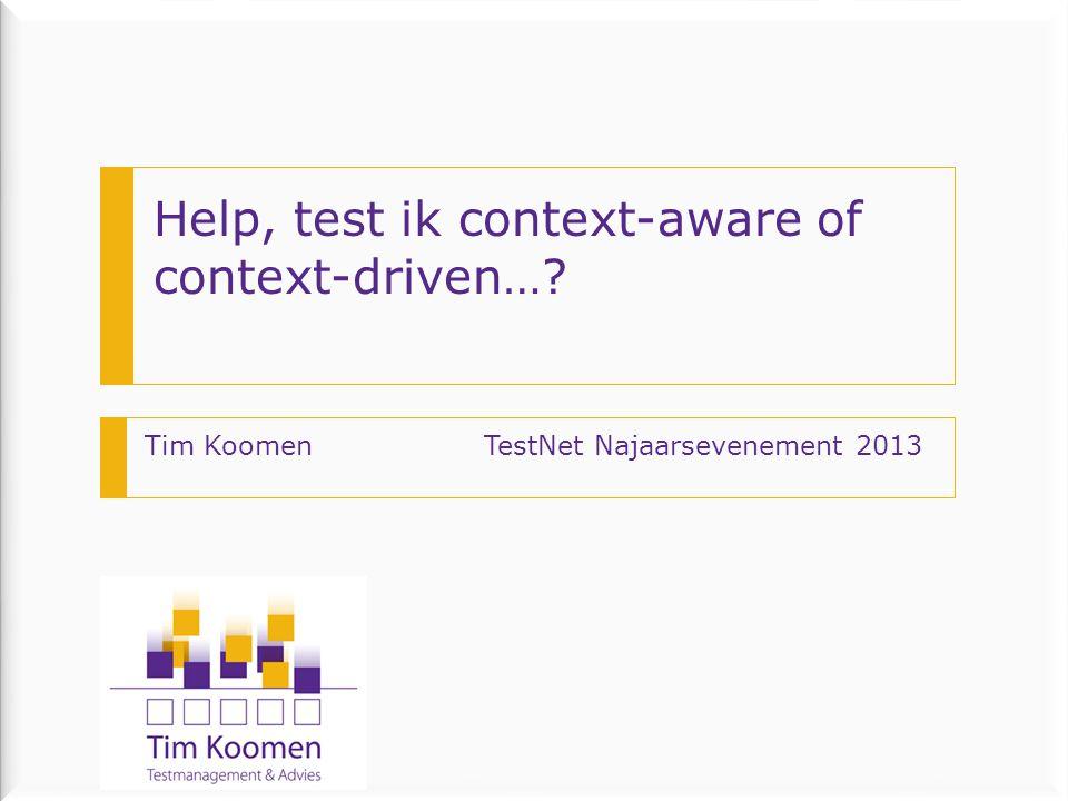 Help, test ik context-aware of context-driven.Context-driven: vanzelfsprekend.