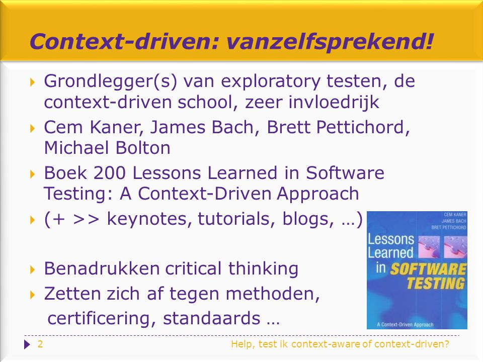 Help, test ik context-aware of context-driven. Context-driven: vanzelfsprekend.