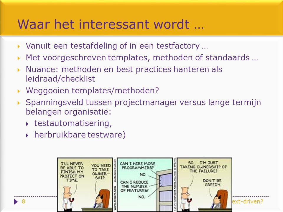 Help, test ik context-aware of context-driven.Methoden, standaards t.o.v.