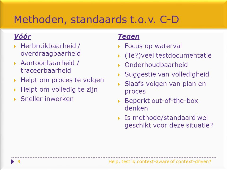 Help, test ik context-aware of context-driven. Methoden, standaards t.o.v.