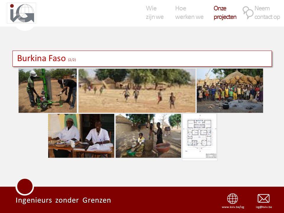Wie zijn we Hoe werken we Onze projecten Neem contact op Ingenieurs zonder Grenzen izg@kviv.bewww.kviv.be/izg Burkina Faso (2/2)