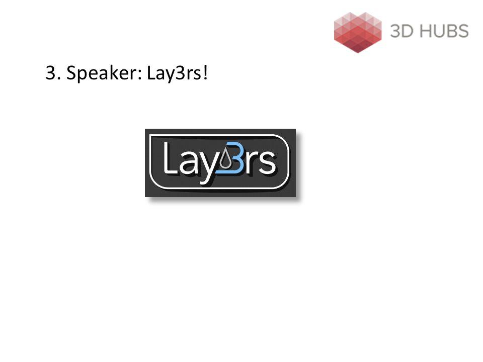 3. Speaker: Lay3rs!