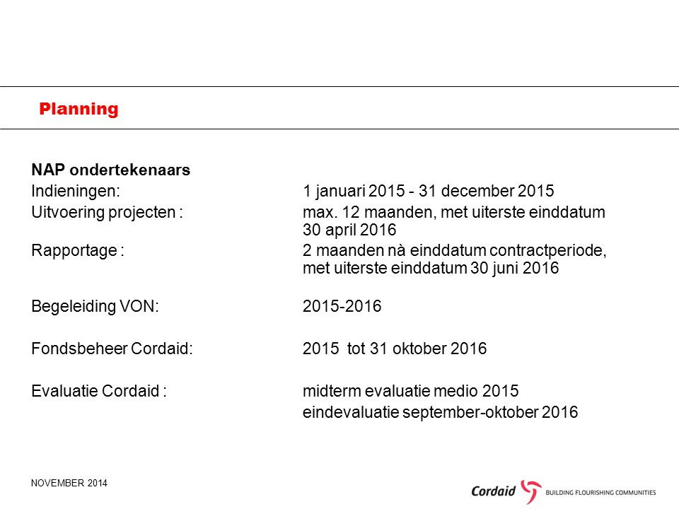 NOVEMBER 2014 Planning NAP ondertekenaars Indieningen: 1 januari 2015 - 31 december 2015 Uitvoering projecten :max.