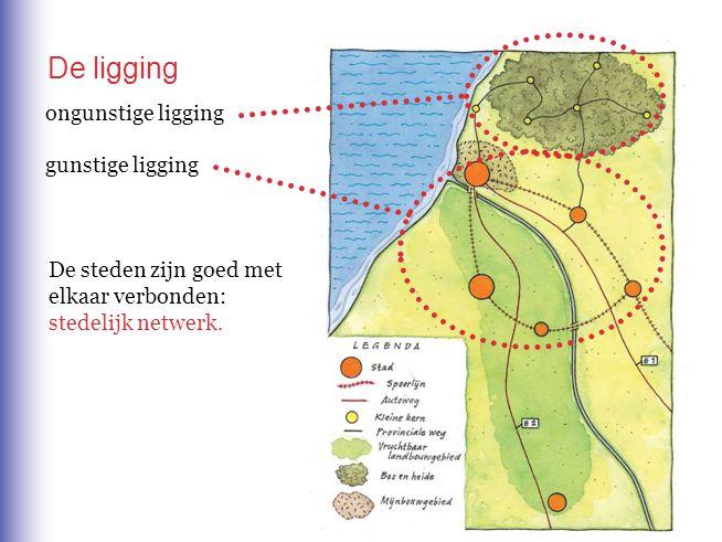 ongunstige ligging De steden zijn goed met elkaar verbonden: stedelijk netwerk. De ligging gunstige ligging
