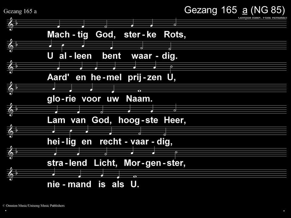 ... Gezang 165 a (NG 85)