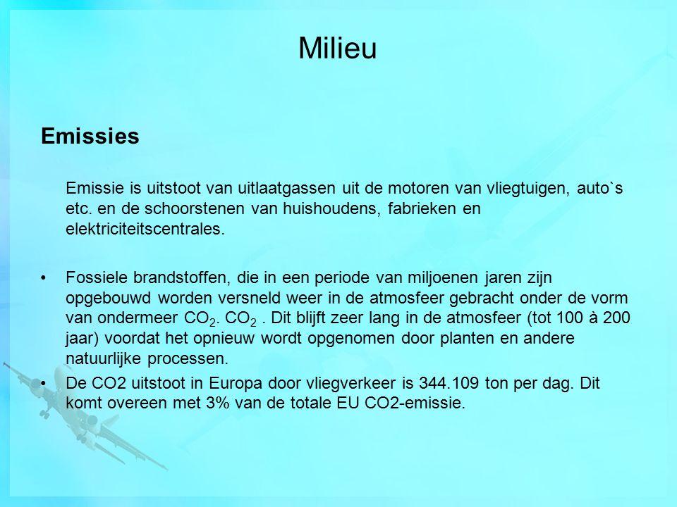 Milieu Emissies Emissie is uitstoot van uitlaatgassen uit de motoren van vliegtuigen, auto`s etc.