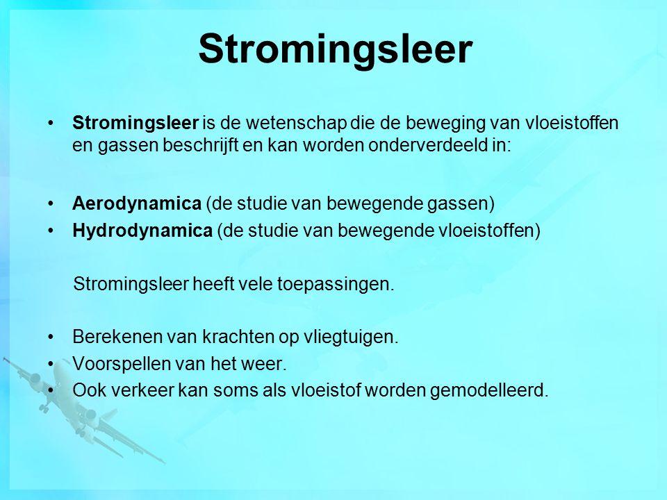 Stromingsleer Stromingsleer is de wetenschap die de beweging van vloeistoffen en gassen beschrijft en kan worden onderverdeeld in: Aerodynamica (de st