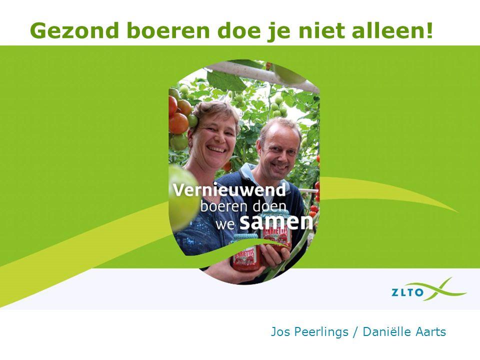 Gezond boeren doe je niet alleen! Jos Peerlings / Daniëlle Aarts