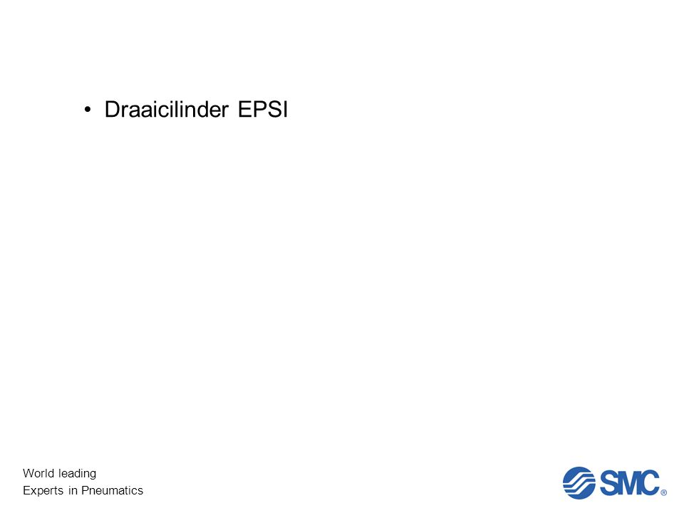 World leading Experts in Pneumatics Draaicilinder EPSI
