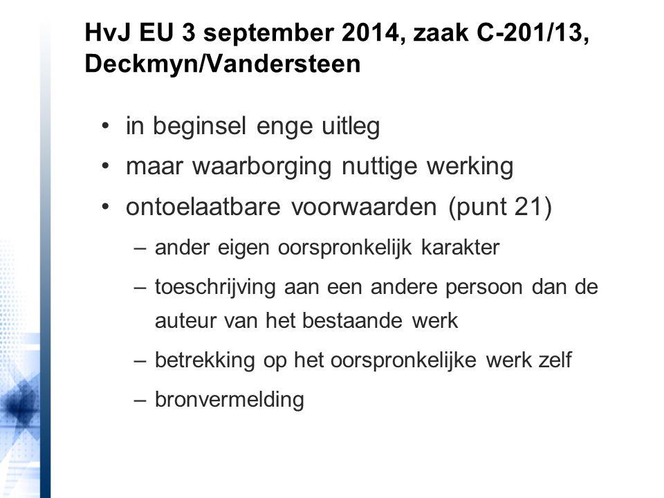 HvJ EU 3 september 2014, zaak C-201/13, Deckmyn/Vandersteen in beginsel enge uitleg maar waarborging nuttige werking ontoelaatbare voorwaarden (punt 2