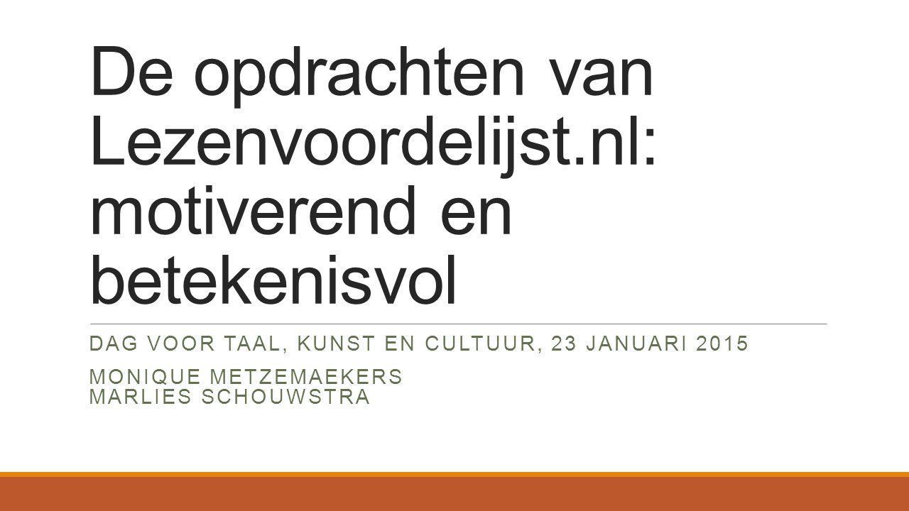 Programma 1.Uit de praktijk: Fictieblog 2.Onderscheidende kenmerken van opdrachten op Lezenvoordelijst.nl: a)A.L.