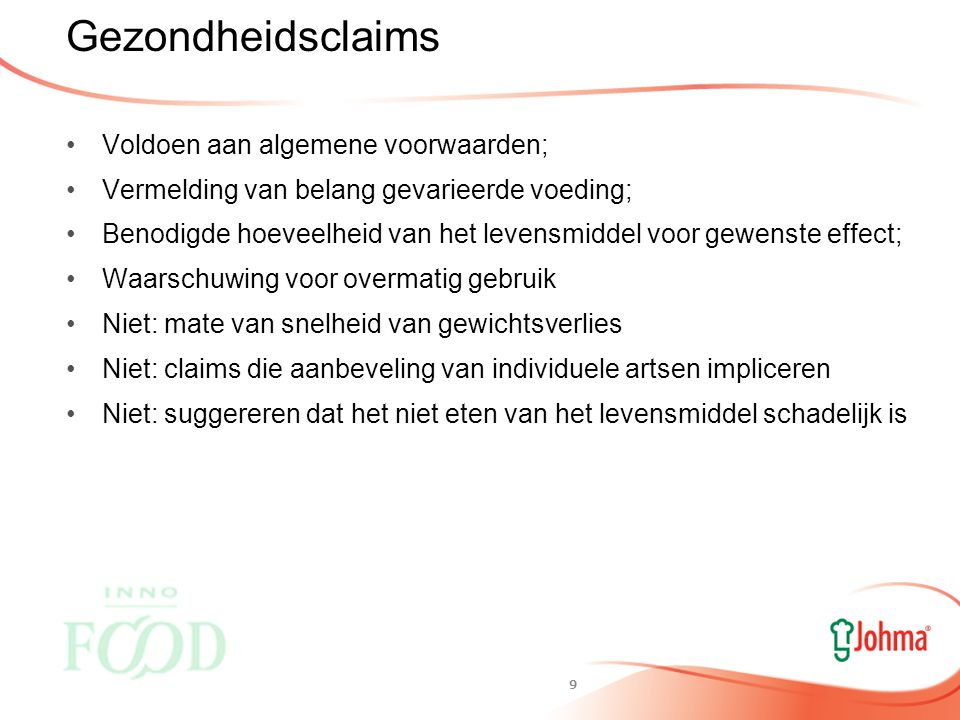 8 Voedingsclaims Toegestane claims met bijbehorende specifieke voorwaarden vermeld in de bijlage.