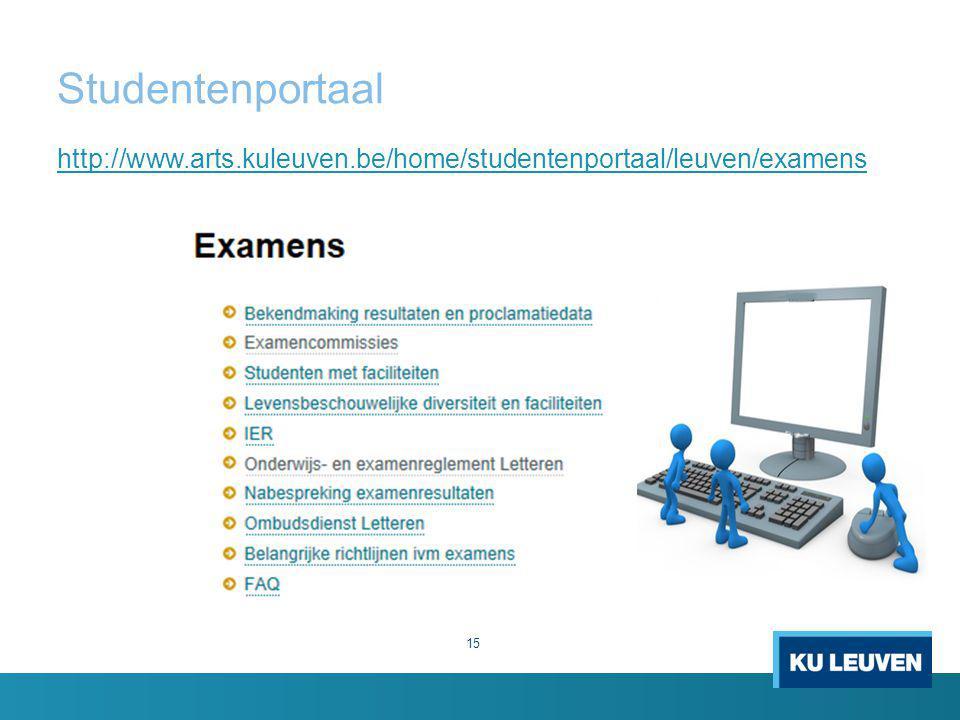 Studentenportaal 15 http://www.arts.kuleuven.be/home/studentenportaal/leuven/examens