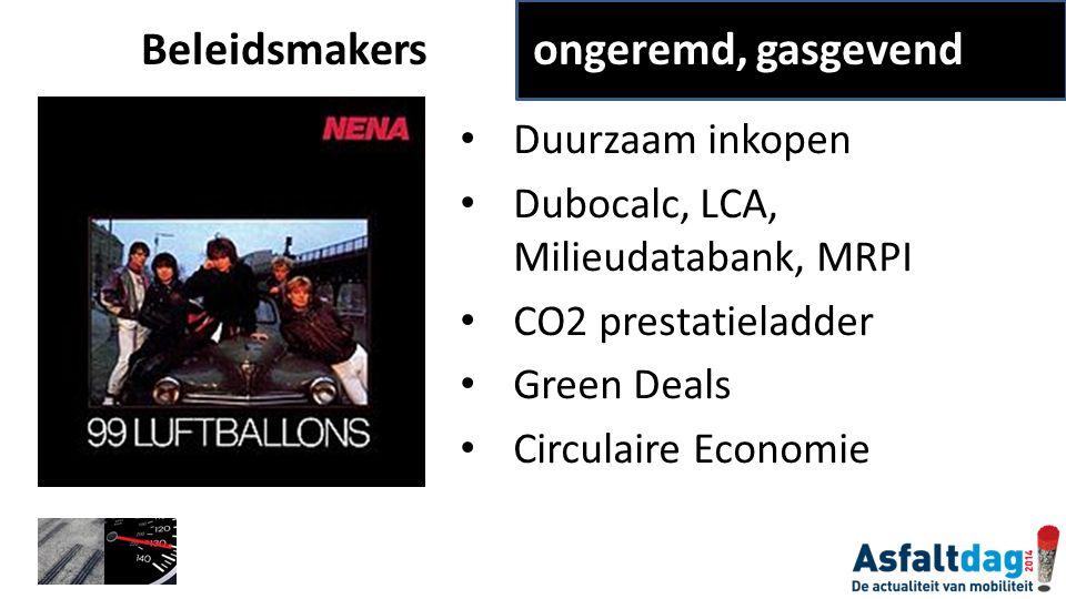 Duurzaam inkopen Dubocalc, LCA, Milieudatabank, MRPI CO2 prestatieladder Green Deals Circulaire Economie Beleidsmakers ongeremd, gasgevend