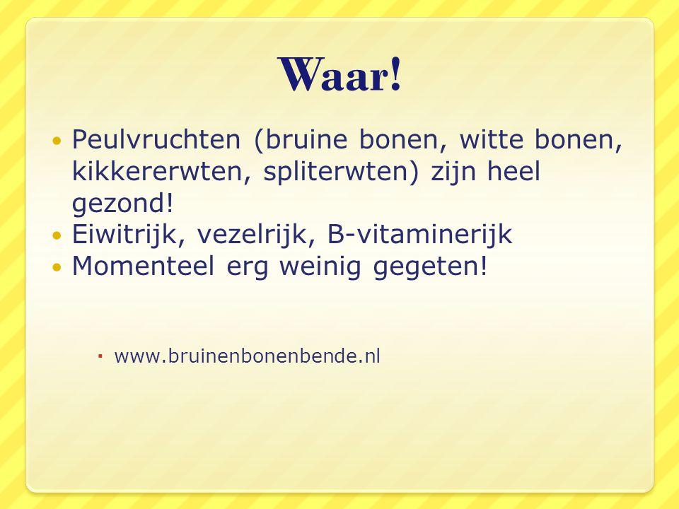 Waar! Peulvruchten (bruine bonen, witte bonen, kikkererwten, spliterwten) zijn heel gezond! Eiwitrijk, vezelrijk, B-vitaminerijk Momenteel erg weinig