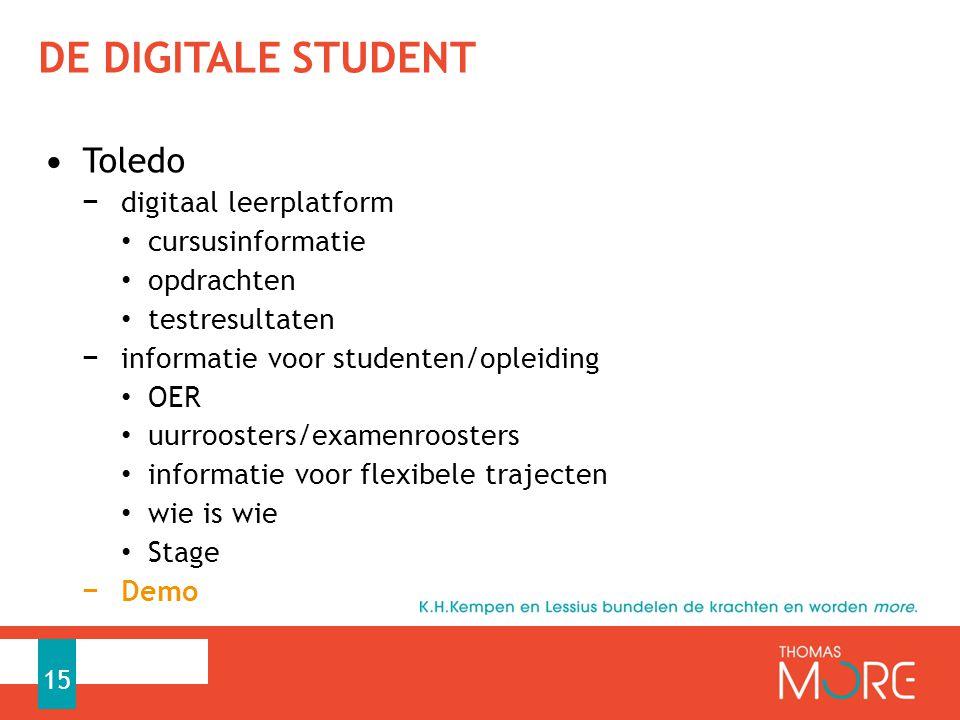 DE DIGITALE STUDENT Toledo − digitaal leerplatform cursusinformatie opdrachten testresultaten − informatie voor studenten/opleiding OER uurroosters/ex