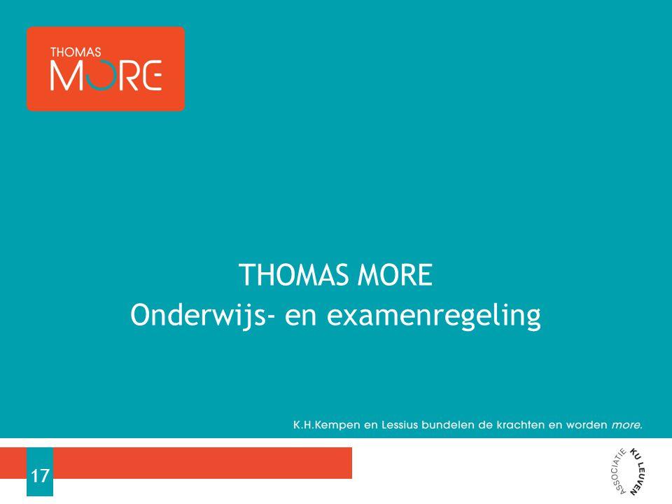 THOMAS MORE Onderwijs- en examenregeling 17
