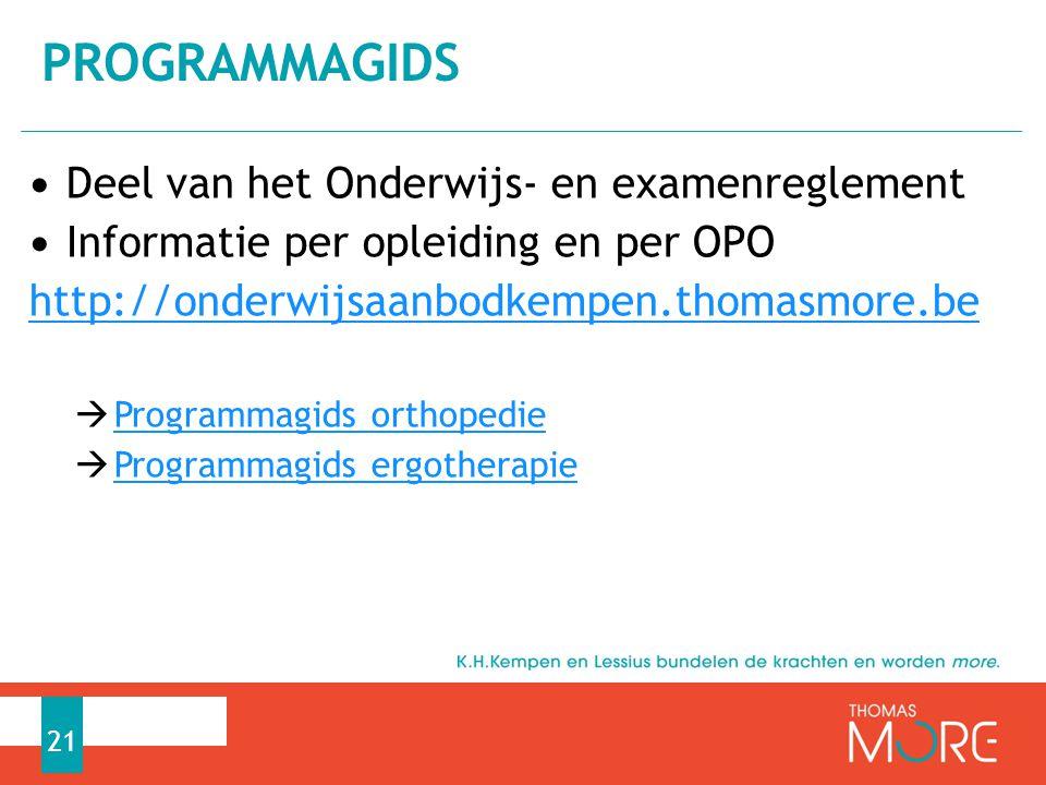 Deel van het Onderwijs- en examenreglement Informatie per opleiding en per OPO http://onderwijsaanbodkempen.thomasmore.be  Programmagids orthopedie P