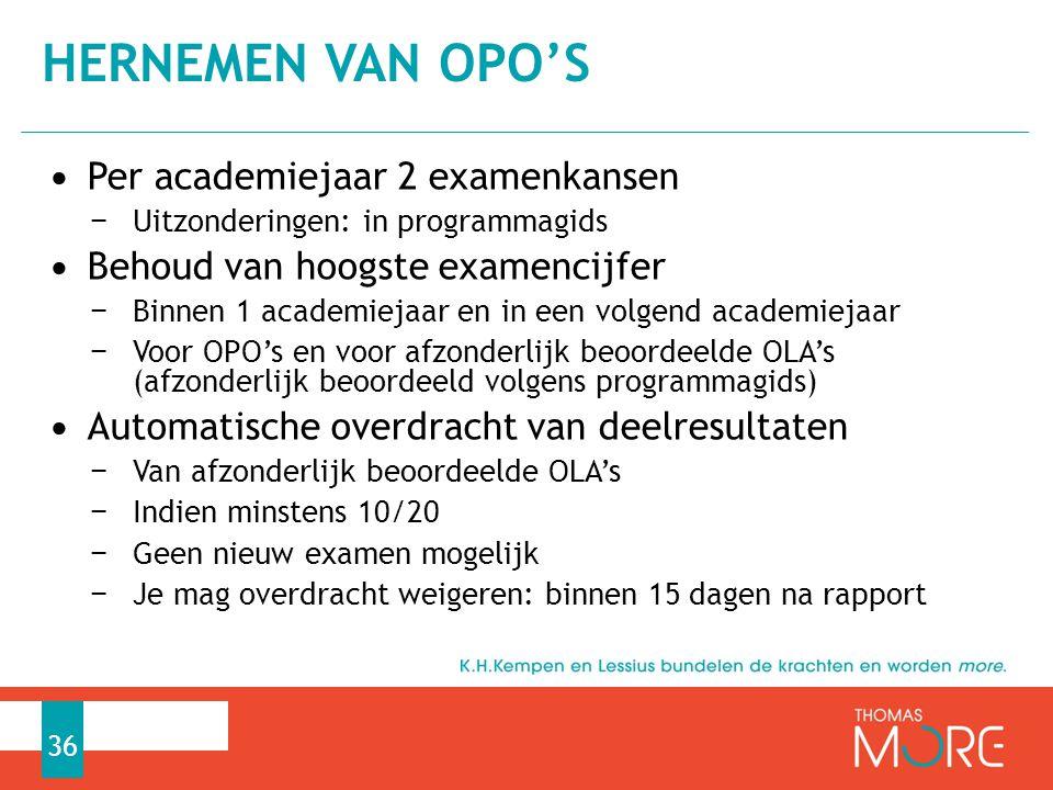 Per academiejaar 2 examenkansen − Uitzonderingen: in programmagids Behoud van hoogste examencijfer − Binnen 1 academiejaar en in een volgend academiej