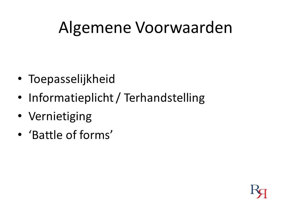 Algemene Voorwaarden Toepasselijkheid Informatieplicht / Terhandstelling Vernietiging 'Battle of forms'