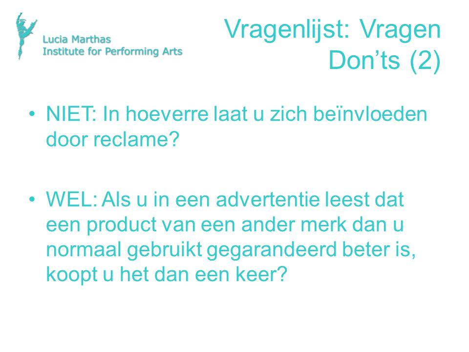 Vragenlijst: Vragen Don'ts (2) NIET: In hoeverre laat u zich beïnvloeden door reclame.
