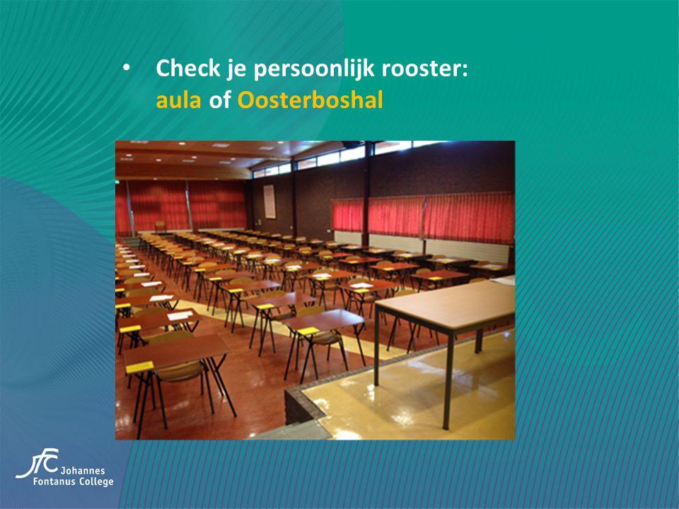 Check je persoonlijk rooster: aula of Oosterboshal