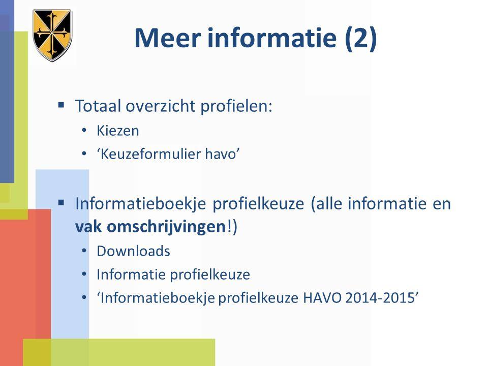 Meer informatie (2)  Totaal overzicht profielen: Kiezen 'Keuzeformulier havo'  Informatieboekje profielkeuze (alle informatie en vak omschrijvingen!