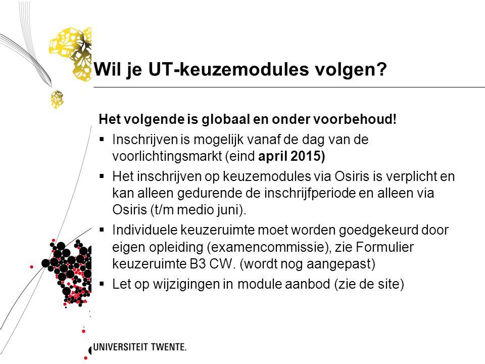 Wil je UT-keuzemodules volgen? Het volgende is globaal en onder voorbehoud!  Inschrijven is mogelijk vanaf de dag van de voorlichtingsmarkt (eind apr