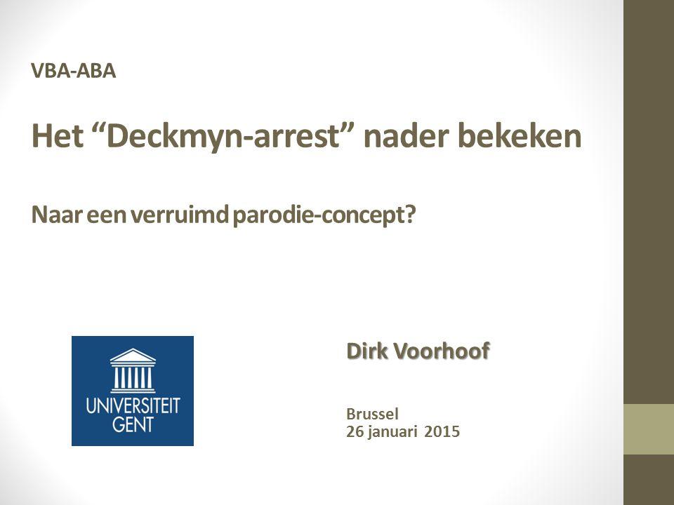 VBA-ABA Het Deckmyn-arrest nader bekeken Naar een verruimd parodie-concept.